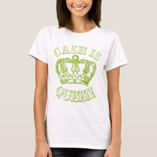 Cash Is Queen T-Shirt