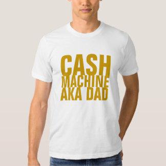 CASH MACHINE AKA DAD SHIRT