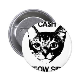 CASH MEOW SIDE 6 CM ROUND BADGE