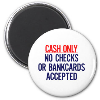 Cash Only No bank Sign 6 Cm Round Magnet