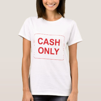 Cash Only Sign T-Shirt