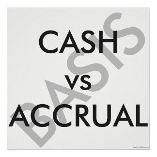 """CASH vs ACCRUAL Basis"""