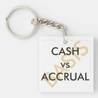 """""""CASH vs ACCRUAL Basis"""" Double-Sided Square Acrylic Key Ring"""