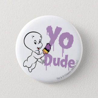 Casper Yo Dude 6 Cm Round Badge