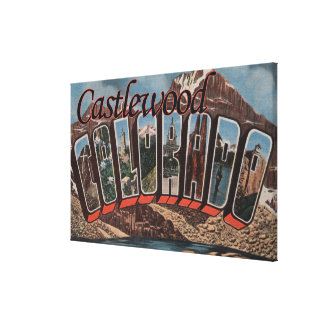 Castlewood, Colorado - Large Letter Scenes Canvas Print