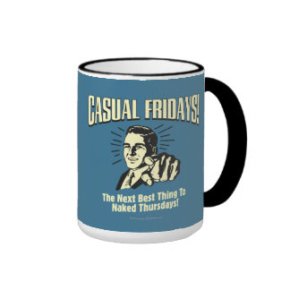 Casual Fridays Naked Thursdays Coffee Mugs