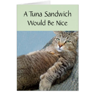 Cat And A Tuna Sandwich Birthday Card