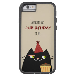 Cat Black Funny Cool Very Merry Unbirthday To Me Tough Xtreme iPhone 6 Case
