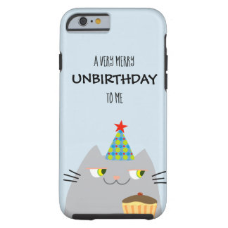 Cat Blue Funny Cute Very Merry Unbirthday To Me Tough iPhone 6 Case