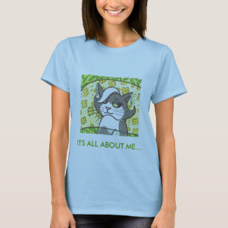 Cat_City2, IT'S ALL ABOUT ME... T-Shirt