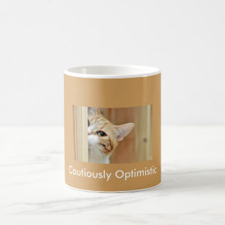 Cat coffee cup...Cautiously Optimistic Coffee Mug