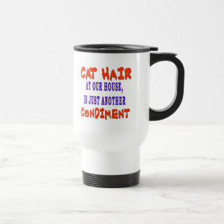 CAT HAIR AT OUR HOUSE STAINLESS STEEL TRAVEL MUG