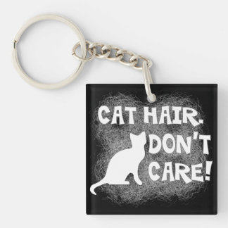 Cat Hair, Don't Care! Keychain
