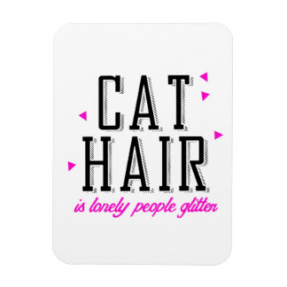 Cat hair is lonely people glitter - Cat Humor Vinyl Magnets