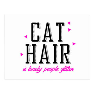 Cat hair is lonely people glitter - Cat Humor Postcards