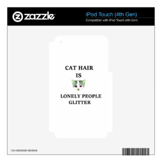 Cat Hair Is Lonely People Glitter iPod Touch 4G Decal
