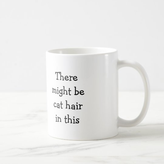 Cat Hair Mug - Gift of Cat Person
