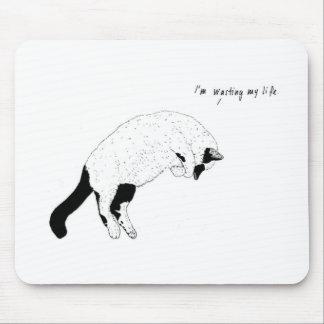 """Cat, """"I'm wasting my life"""" Mousepad"""