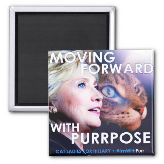 Cat Ladies for Hillary Purrpose Magnet