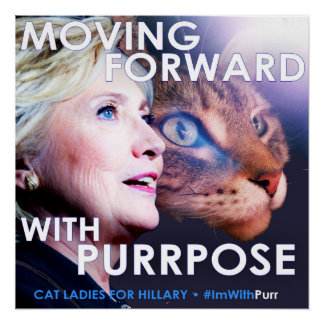 Cat Ladies for Hillary Purrpose Poster #ImWithPurr