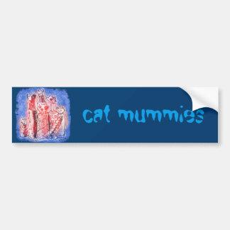 cat mummies bumper sticker