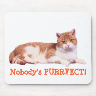 Cat Nobody's Purrfect Mousepad