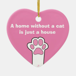 Cat paws- A home whitout a cat is just a house Ceramic Heart Decoration