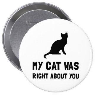 Cat Was Right 10 Cm Round Badge