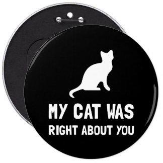 Cat Was Right 6 Cm Round Badge