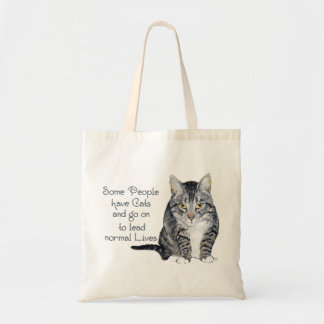 Cat Wisdom - Some people have Cats Tote Bag