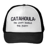 Catahoula: Can't Handle the Puppy Trucker Hat