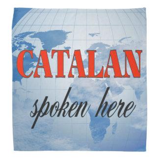 Catalan spoken here cloudy earth kerchief
