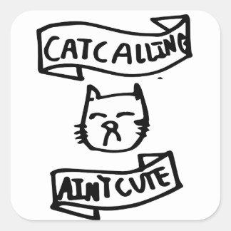 Catcalling ain't cute square sticker