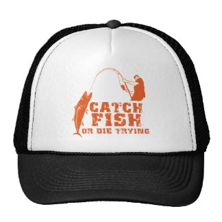 Catch Fish Or Die Trying Trucker Hat