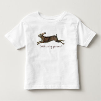 Catch me if you can! toddler T-Shirt