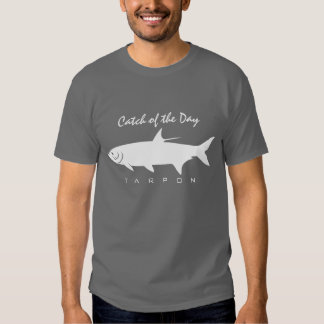 Catch of the Day - Tarpon T-Shirt
