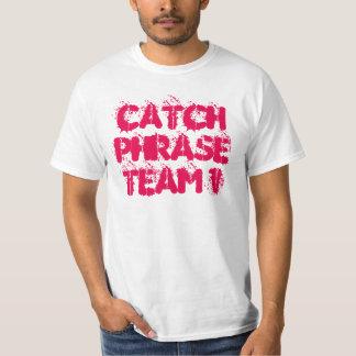 Catch Phrase Team 1 T-Shirt