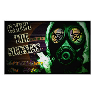 Catch the Sickness - Brazilian Jiu Jitsu Poster