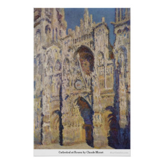 Cathedral at Rouen by Claude Monet Poster