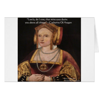 Catherine Of Aragon Love Quote Gifts & Cards