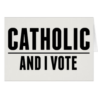 Cathoilc Voter Greeting Card