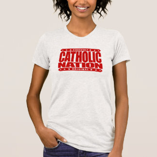 CATHOLIC NATION - In God We Trust, Faithful We Are T Shirt