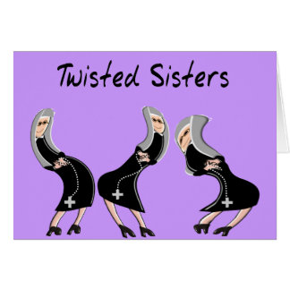 """Catholic Nun Gifts """"Twisted Sisters"""" Design Greeting Card"""