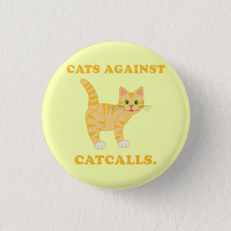 """Cats Against Catcalls"" 3 Cm Round Badge"