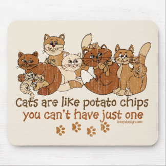 Cats are like potato chips mouse mat