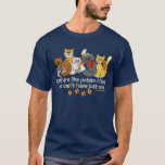 Cats are like potato chips Saying T-Shirt