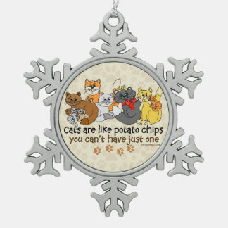 Cats are like potato chips snowflake pewter christmas ornament