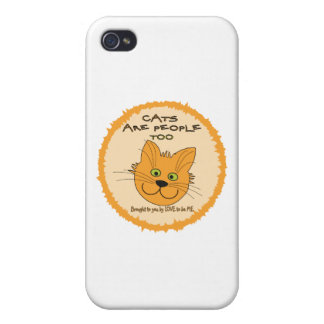 CATS ARE PEOPLE TOO - LOVE TO BE ME iPhone 4/4S CASE