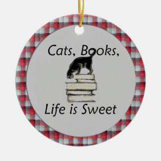 Cats, books, life is sweet with plaid rim ornament