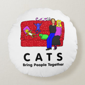 Cats Bring People Together Round Cushion